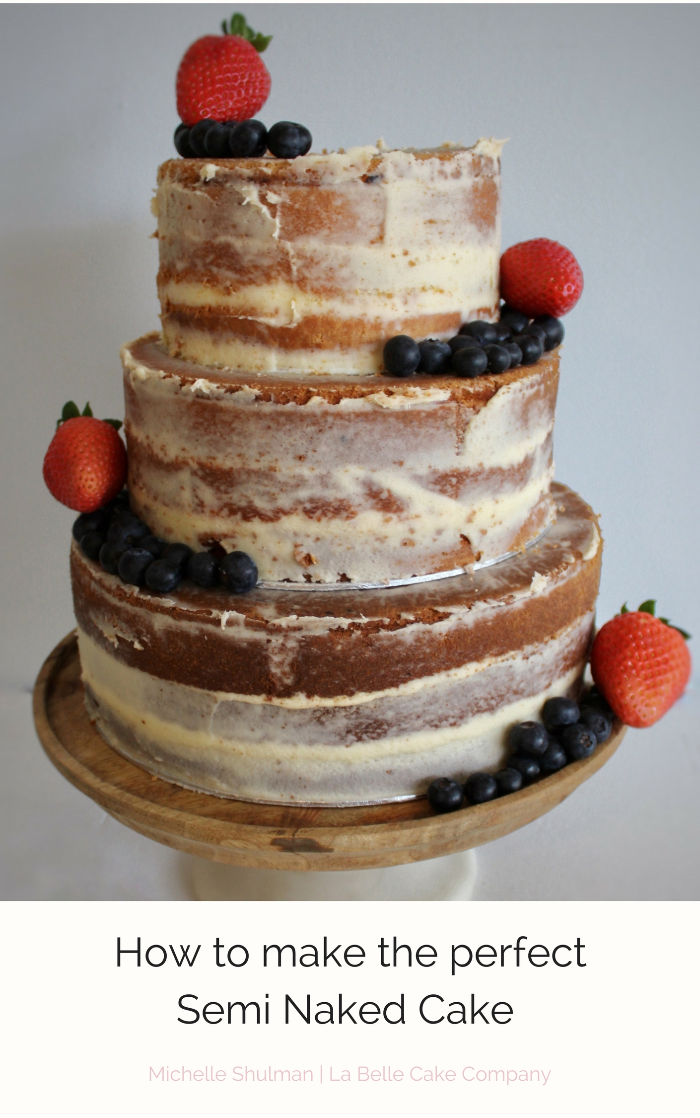 how to make the perfect semi naked cake by m shulman